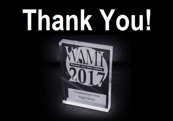 We were honored this year with our first WAMI Award! Congratulations to all the 2017 WAMI Award Nominees. <a href='nightdevine.html'>Video link to the winner announcement and acceptance speech</a>
