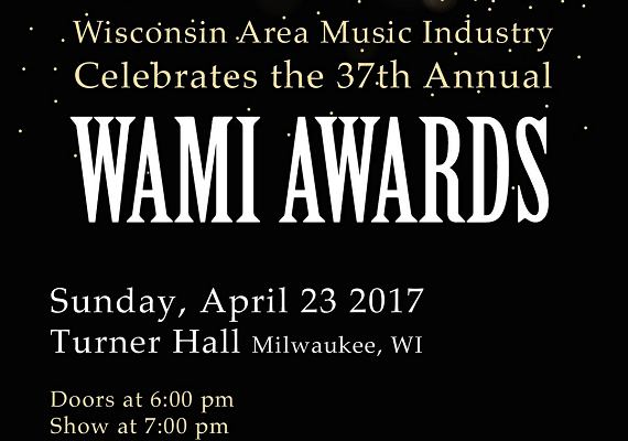Congratulations to all the 2017 WAMI Award Nominees! Official awards ceremony was April 23 at Turner Hall in Milwaukee