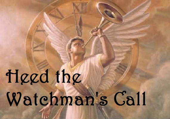 Heed the Watchman's Call